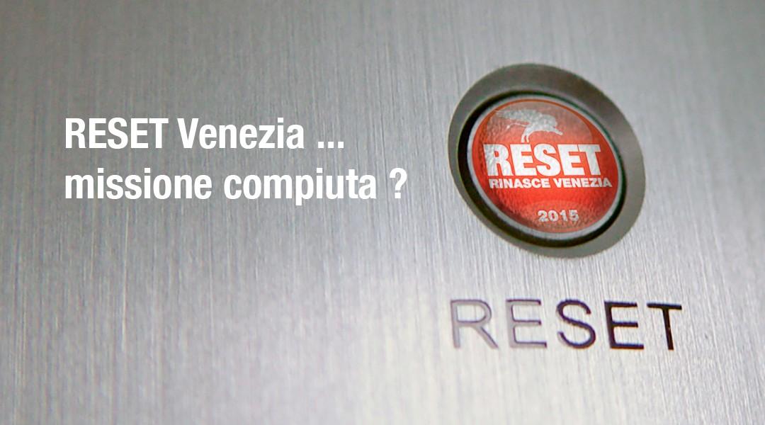 RESET Venezia … missione compiuta ?